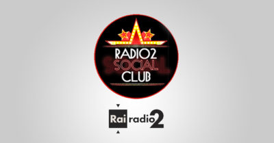 Ospite di Radio 2 Social Club